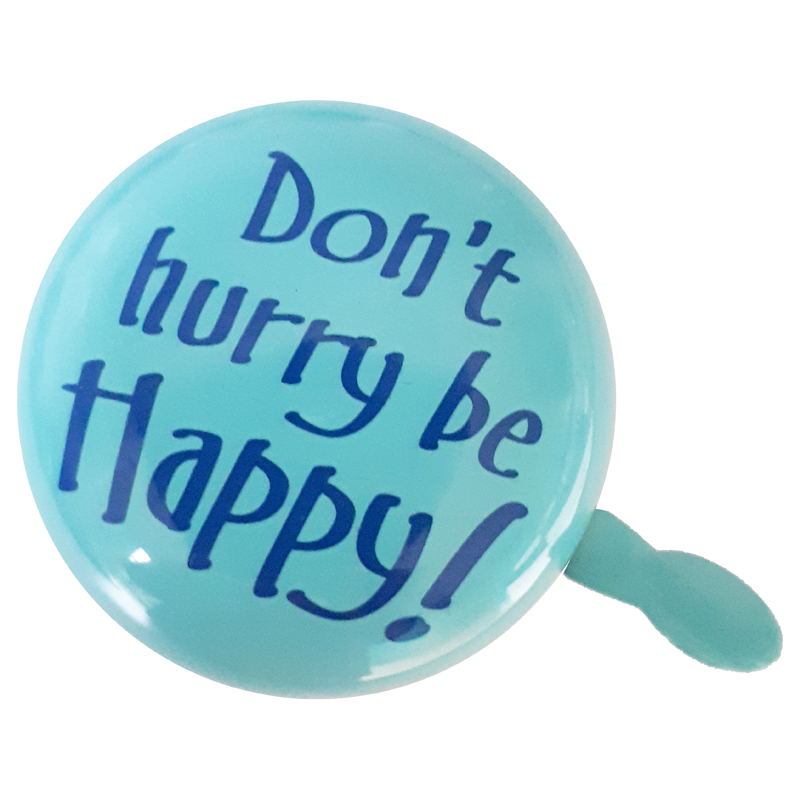 Don't hurry be happy!